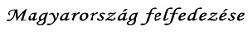 Magyarország felfedezése Logo